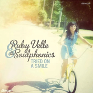Ruby Velle & the Soulphonics: Tried on a Smile
